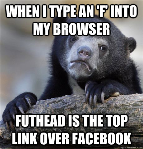 when i type an f into my browser futhead is the top link o - Confession Bear