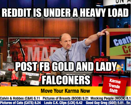 reddit is under a heavy load post fb gold and lady falconers - Mad Karma with Jim Cramer