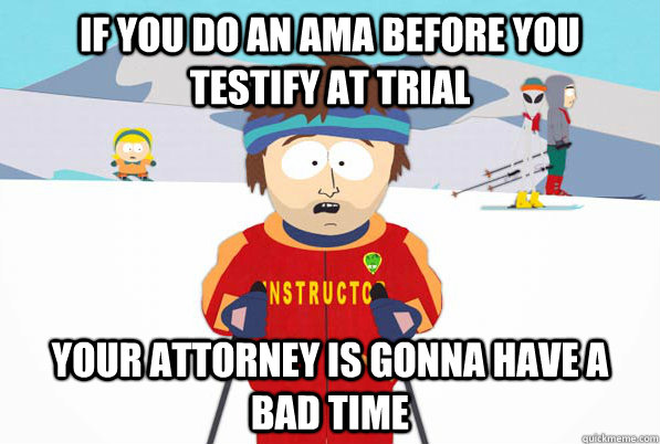 if you do an ama before you testify at trial your attorney i - Bad Time Ski Instructor