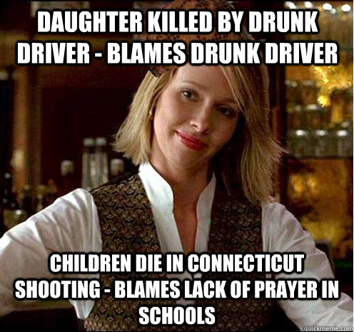 daughter killed by drunk driver blames drunk driver childr - Scumbag Christian Girl