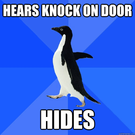 hears knock on door hides - Socially Awkward Penguin