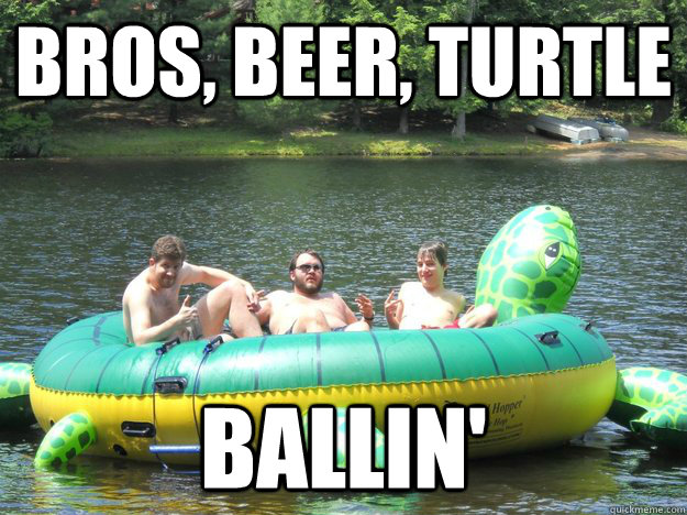 bros beer turtle ballin -