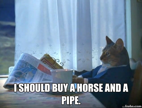 i should buy a horse and a pipe - Contemplative Breakfast Cat