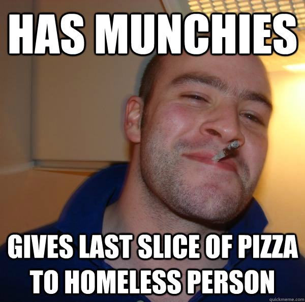 has munchies gives last slice of pizza to homeless person - Good Guy Greg