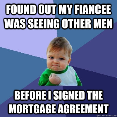 found out my fiancee was seeing other men before i signed th - Success Kid