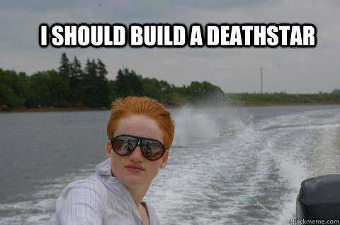 i should build a deathstar - Badass redhead