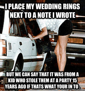 i place my wedding rings next to a note i wrote but we can  - FB karma whore