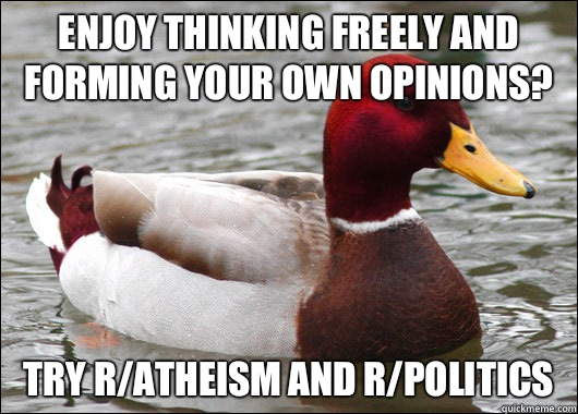Enjoy thinking freely and forming your own opinions try coca - Malicious Advice Mallard