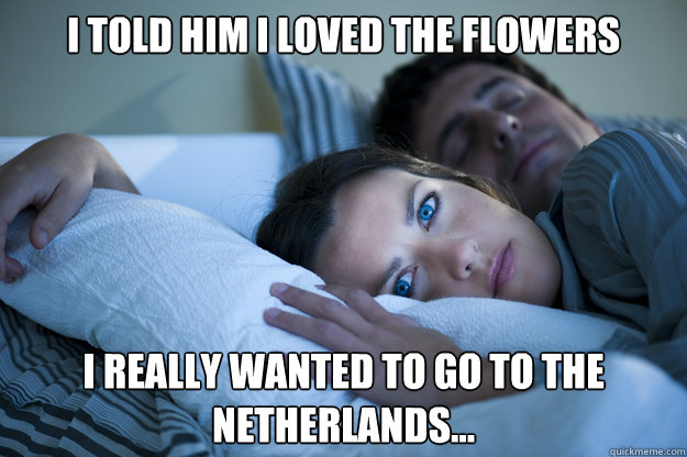 i told him i loved the flowers i really wanted to go to the  - Sleeping Husband
