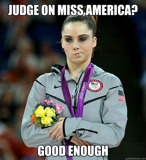 judge on miss america good enough - McKayla Not Impressed