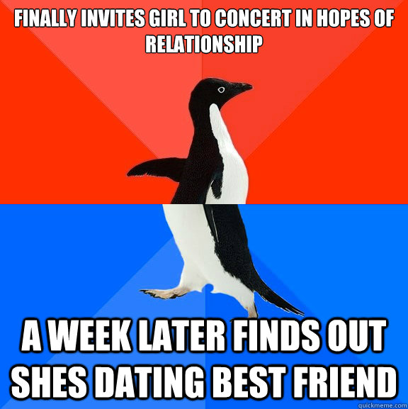 finally invites girl to concert in hopes of relationship a w - Socially Awesome Awkward Penguin