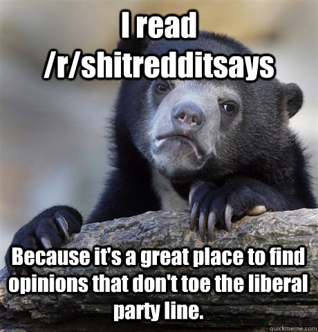 i read rshitredditsays because its a great place to find  - Confession Bear