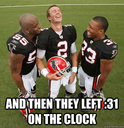 and then they left 31 on the clock - Matt Ryan Laughing