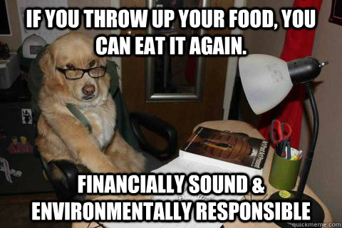 if you throw up your food you can eat it again financially - Financial Advice Dog