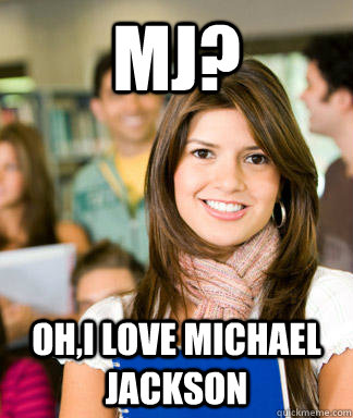 mj ohi love michael jackson - Sheltered College Freshman