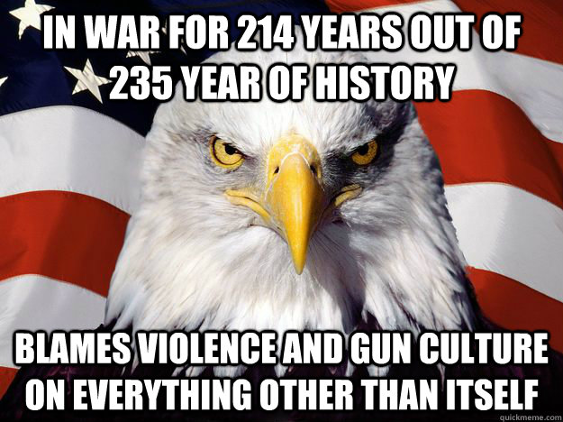 in war for 214 years out of 235 year of history blames viole - America Eagle