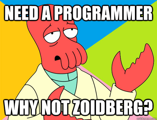 need a programmer why not zoidberg - Futurama Zoidberg