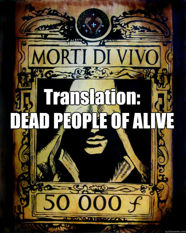 translation dead people of alive - As an Italian, I have never understood this poster... ACII