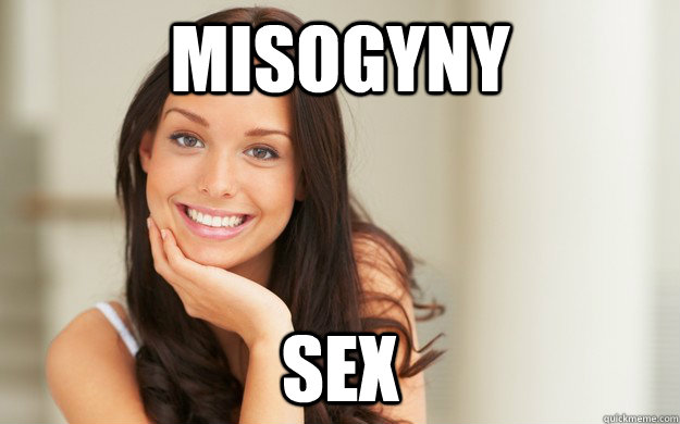 misogyny sex - Good Girl Gina