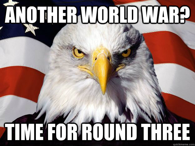 another world war time for round three - One-up America