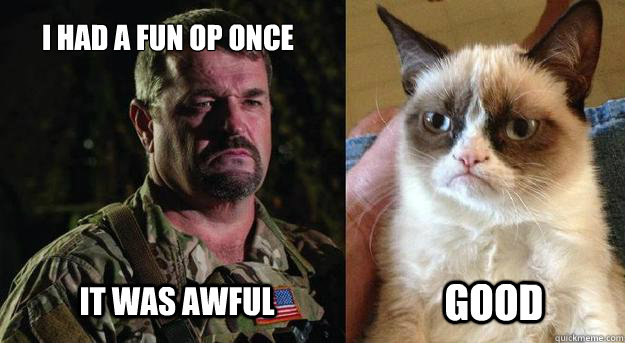 i had a fun op once it was awful good - Grumpy Operator Cat