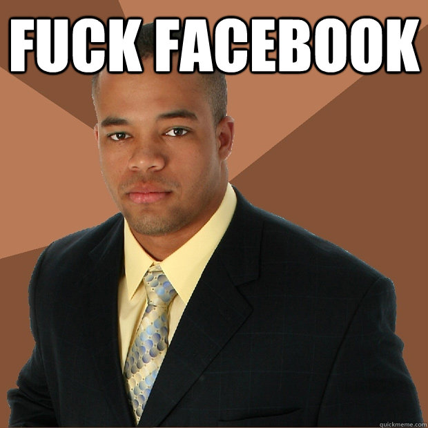 fuck facebook  - Successful Black Man