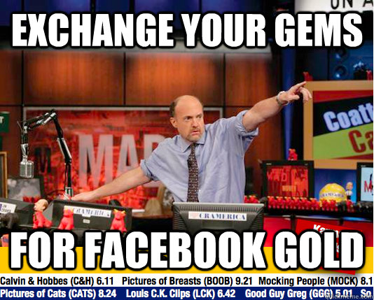 exchange your gems for facebook gold - Mad Karma with Jim Cramer