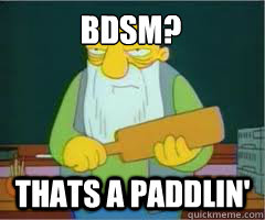 bdsm thats a paddlin - Thats a paddlin