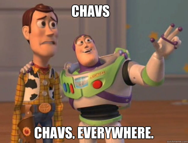 chavs chavs everywhere - buzz