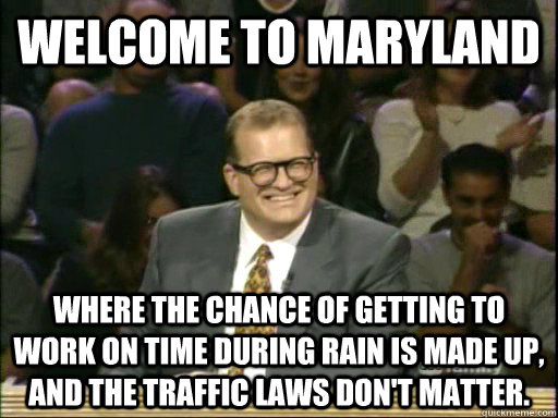 welcome to maryland where the chance of getting to work on t - Whos Line Is It Anyway