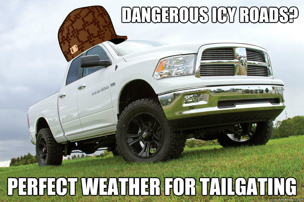 dangerous icy roads perfect weather for tailgating - Scumbag Dodge