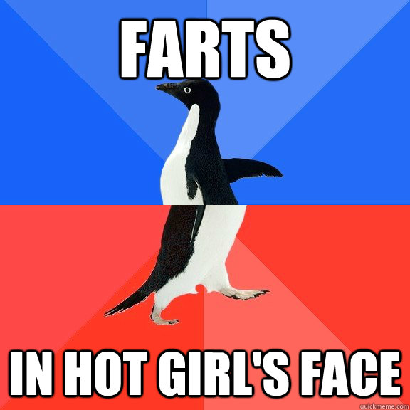 farts in hot girls face - Socially Awkward Awesome Penguin