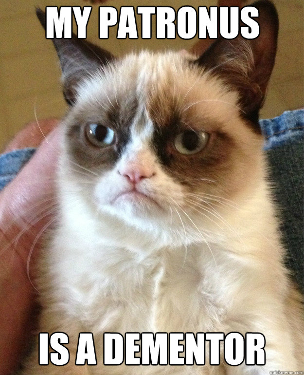 my patronus is a dementor - Grumpy Cat
