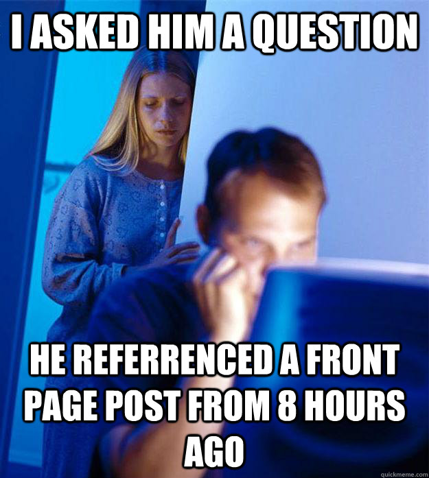 i asked him a question he referrenced a front page post from - Redditors Wife