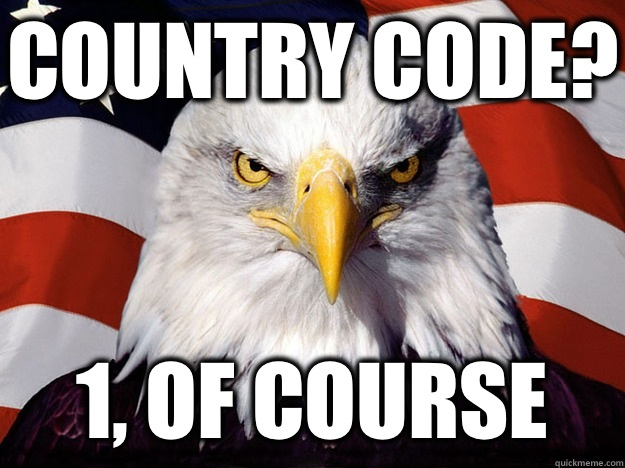 Country Code 1 of course - Evil American Eagle