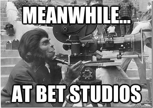 meanwhile at bet studios -