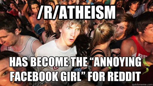 ratheism has become the annoying facebook girl for redd - Sudden Clarity Clarence