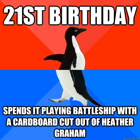 21st birthday spends it playing battleship with a cardboard - Socially Awesome Awkward Penguin