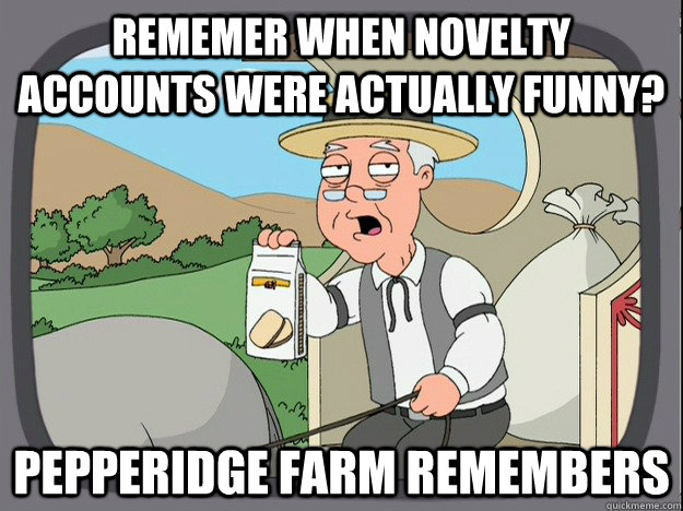 rememer when novelty accounts were actually funny pepperidg - Pepperidge Farm remembers
