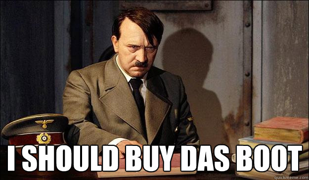 i should buy das boot -