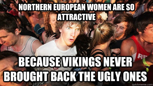 northern european women are so attractive because vikings ne - Sudden Clarity Clarence