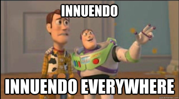 innuendo innuendo everywhere - buzz and woody