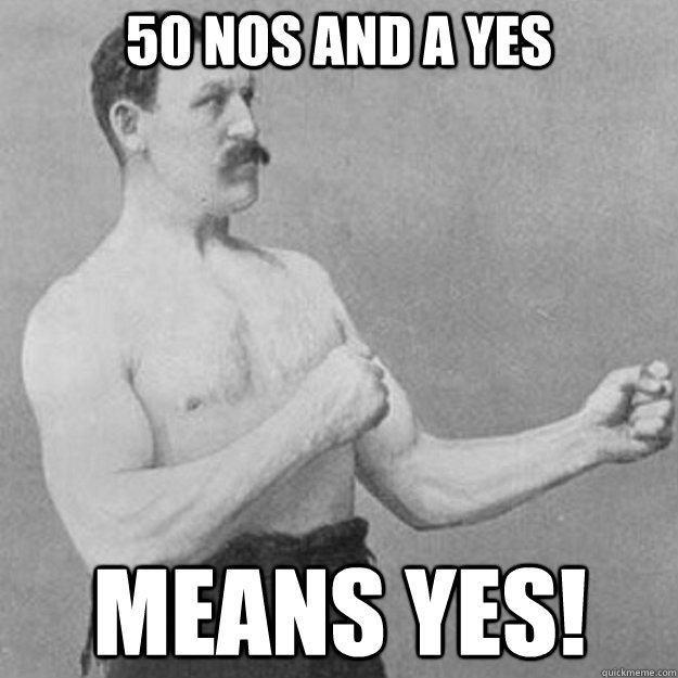50 nos and a yes means yes - overly manly man