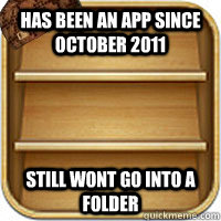 has been an app since october 2011 still wont go into a fold - 