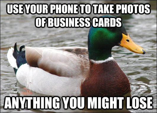 use your phone to take photos of business cards anything you - Actual Advice Mallard