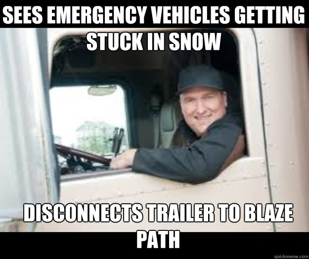 sees emergency vehicles getting stuck in snow disconnects tr - good guy truck driver