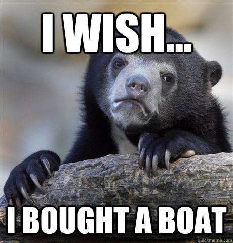 i wish i bought a boat - Confession Bear
