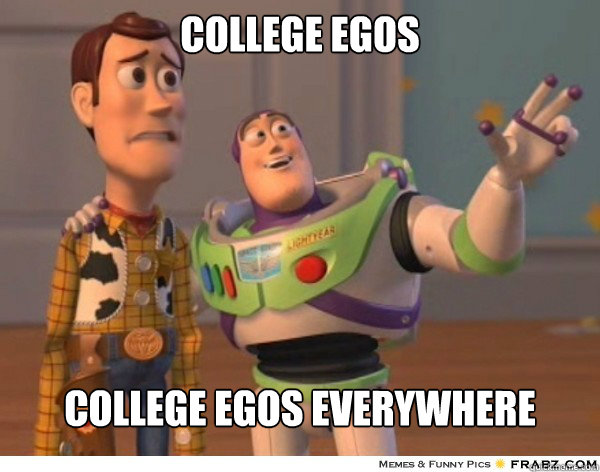 college egos college egos everywhere - Buzzlightyear