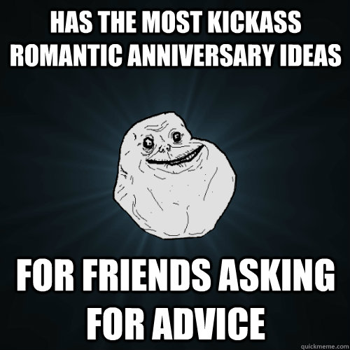 has the most kickass romantic anniversary ideas for friends  - Forever Alone