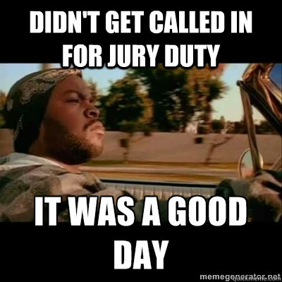 didnt get called in for jury duty  - ICECUBE